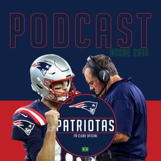 Podcast Patriotas 163 - Obrigado Gronk!