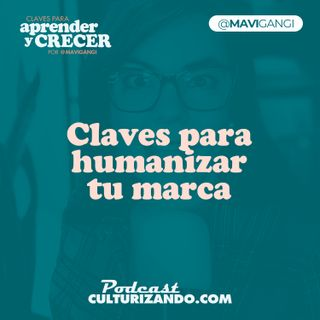 Claves para humanizar tu marca • Marketing y Productividad • Culturizando