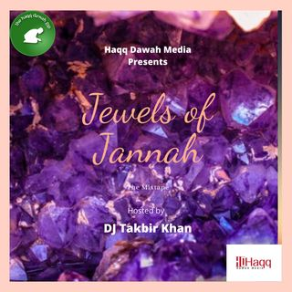 Jewels of Jannah Mixtape Hosted by DJ Takbir Khan