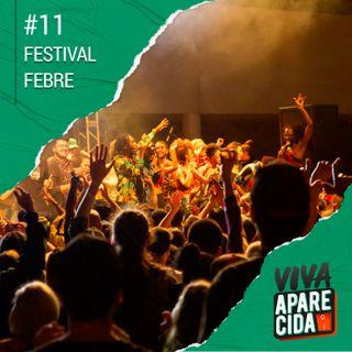 #11 - Festival Febre e como é produzir um festival além dos shows