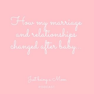 Episode 4 - How my marriage and relationships changed after baby