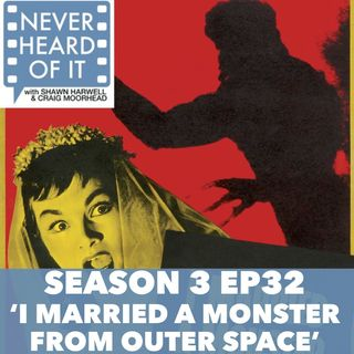 Season 3 Ep 32 - 'I Married a Monster from Outer Space'