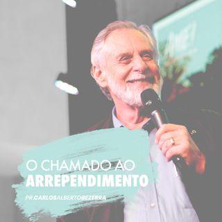O CHAMADO   AO  ARREPENDIMENTO // pr. Carlos Alberto Bezerra