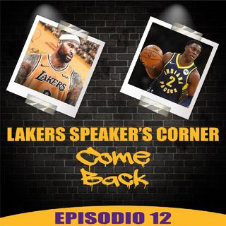 LAKERS SPEAKER'S CORNER E12 - Come Back