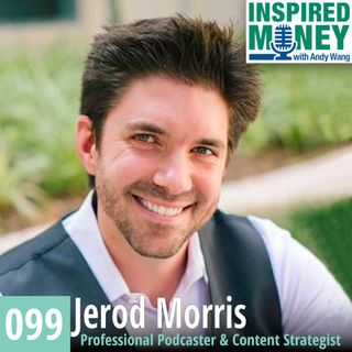 099: The Power of Podcast Positioning with Jerod Morris
