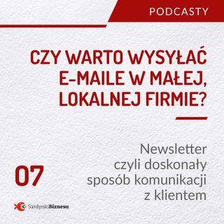 07 Czy warto wysyłać e-maile w małej, lokalnej firmie? | Newsletter czyli doskonały sposób komunikacji z klientem