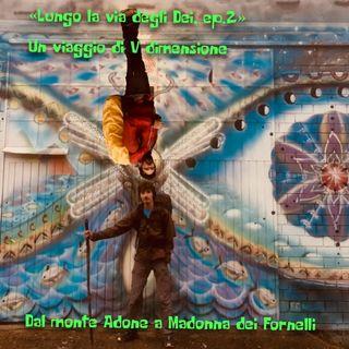 Lungo la Via degli Dei, dal monte Adone a Madonna dei Fornelli - V dimensione - ep. speciale 2