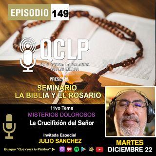 QCLP. Misterios Dolorosos 5. La Crucifixion y muerte de nuestro Senor