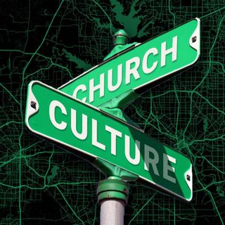 The Church and Culture Pt 5