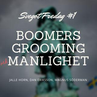 1. Boomers, grooming och manlighet