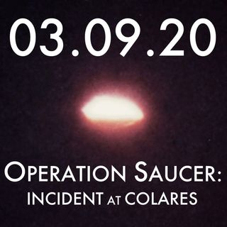 03.09.20. Operation Saucer: Incident at Colares