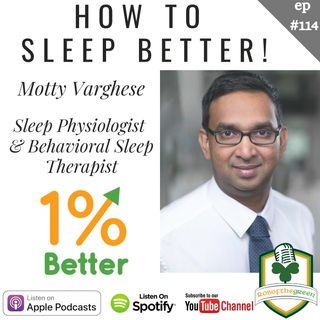 Motty Varghese – How to Sleep Better – EP114