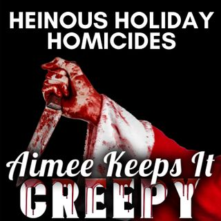 18. Heinous Holiday Homicides