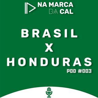 #03 COPA AMÉRICA - BRASIL X HONDURAS