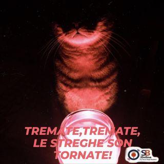TREMATE, TREMATE LE STREGHE SON TORNATE! - Quarantacinquesima puntata
