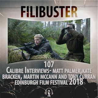 107 - 'Calibre' Cast and Crew Interviews (EIFF 2018)