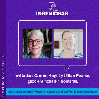 T.2 Ep. 05. Carme Huget y Jillian Pearse, geocientíficas sin fronteras