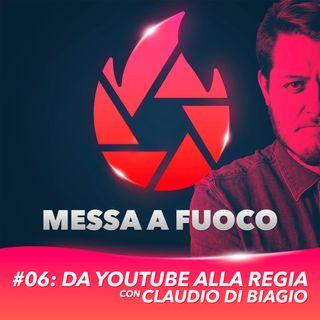#06: Da YOUTUBE alla REGIA con CLAUDIO DI BIAGIO