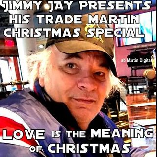 """""""LOVE IS THE MEANING OF CHRISTMAS""""  Jimmy Jay's 1 hour Trade Martin special  12 24 16"""