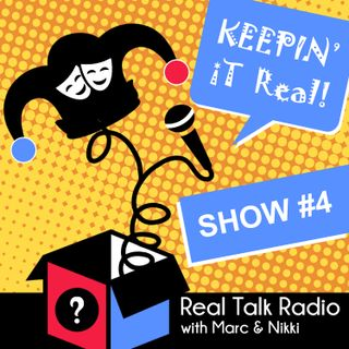 Show #4 - Real Talk Radio