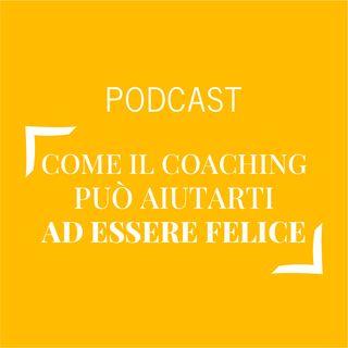 #222 - Come il coaching può aiutarti ad essere felice | Buongiorno Felicità!