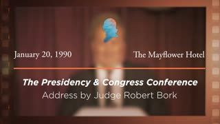 Address by Judge Robert H. Bork [Archive Collection]