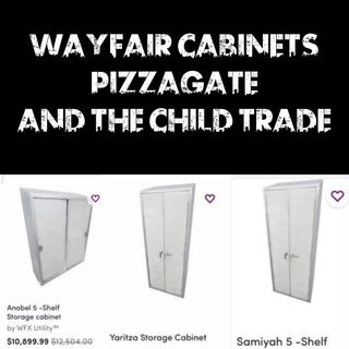 Wayfair Cabinets, Pizzagate and The Child Trade