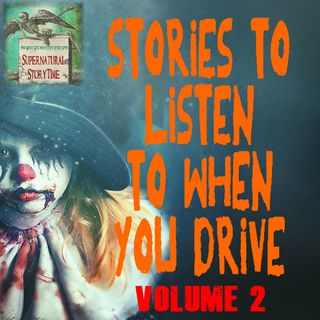 Stories to Listen to When You Drive | Volume 2 | Podcast E93
