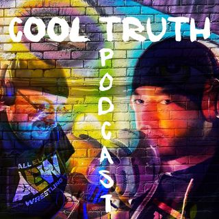 "Cool Truth 2.22 ""AEW 3/6/20 Where is Hangman?"""
