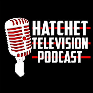 Hatchet TV Podcast 12-7-2018
