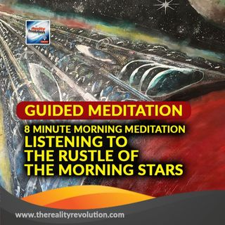 #90 GUIDED MEDITATION: 8 MINUTE MORNING MEDITATION - LISTENING TO THE RUSTLE OF THE MORNING STARS