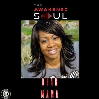 The Awakened Soul Podcast Episode 101: Dear Mama!