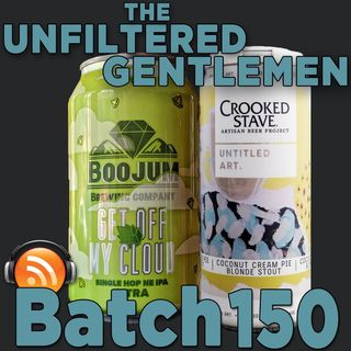 Batch150: Boojum Brewing's Get Off My Cloud & Crooked Stave Coconut Cream Pie Blonde Stout