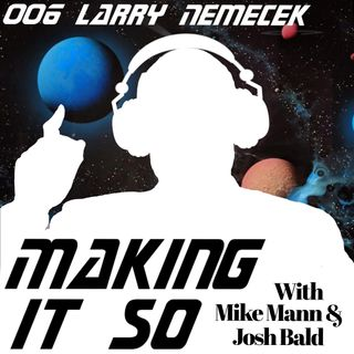 E006 - Larry Nemecek changes with the times.