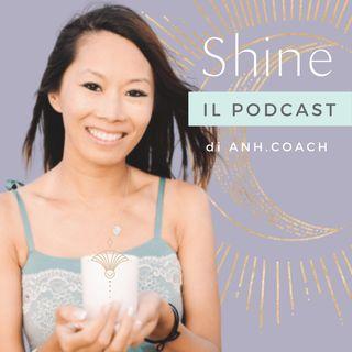 Shine: fai brillare la tua luce