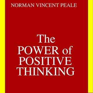 The Power of Positive Thinking [17 Mins]