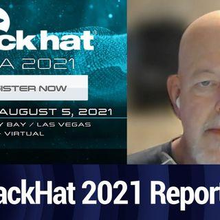 TWIET Clip: BlackHat 2021 Report