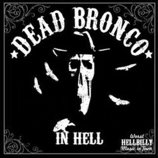 MC MUSICA - DEAD BRONCO . IN HELL