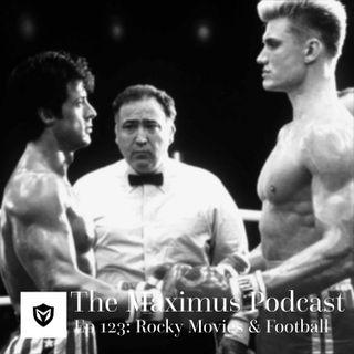 The Maximus Podcast Ep. 123 - Rocky Movies & Football