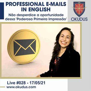#028 - Professional E-mails in English - Não desperdice a oportunidade dessa 'Poderosa Primeira Impressão'!
