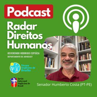#011 - Comissão de Direitos Humanos do Senado - Entrevista com o Senador Humberto Costa.