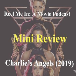 Mini Review: Charlie's Angels (2019)