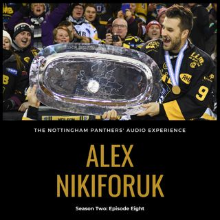 Alex Nikiforuk on The Nottingham Panthers' Audio Experience | Season Two: Episode Eight
