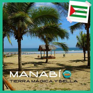 MANABÍ: Tierra mágica y de gran diversidad cultural