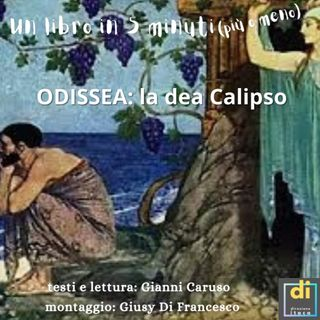 Un libro in (più o meno) cinque minuti - ODISSEA, le avventure di Odisseo/Ulisse: la ninfa/dea Calipso