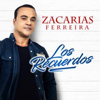Zacarías Ferreira - Los Recuerdos(Bachata 2019)