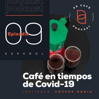 Cafe en tiempos de Covid-19 | Ep. 09 español