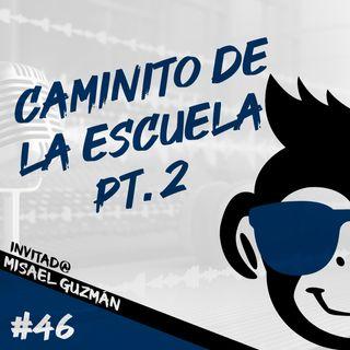 Episodio 46 - Caminito De La Escuela Pt.2