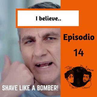 """Episodio 14 """"I believe.."""""""