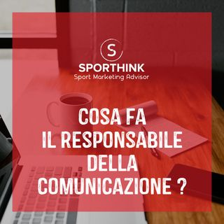Cosa fa il responsabile della comunicazione?
